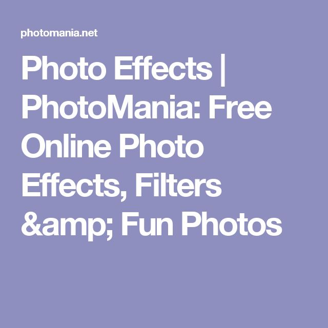 Photo Effects | PhotoMania: Free Online Photo Effects, Filters & Fun Photos