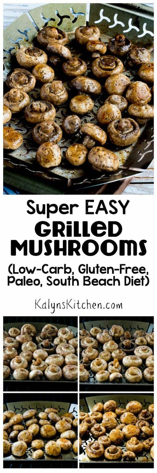These Super Easy Grilled Mushrooms have only 2 ingredients, and this is a healthy side dish you'll make all summer long! And grilled mushrooms are low-carb, gluten-free, South Beach Diet friendly, and can be Paleo with the right dressing, so you can make them for anyone. [from KalynsKitchen.com]