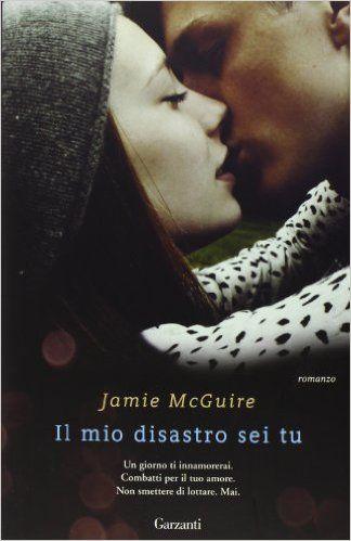 Amazon.it: Il mio disastro sei tu - Jamie McGuire, A. F. Tissoni - Libri