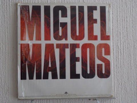 MIGUEL MATEOS - EXITOS MUSICALES - YouTube