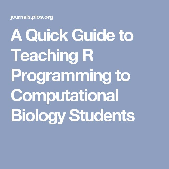 A Quick Guide to Teaching R Programming to Computational Biology Students