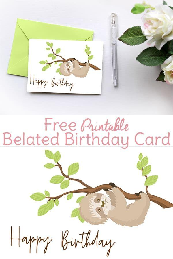 Sloth Birthday Card Printable Belated Birthday Card Belated Birthday Card Free Birthday Card Birthday Card Craft
