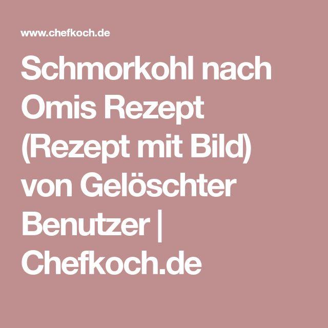 Schmorkohl nach Omis Rezept (Rezept mit Bild) von Gelöschter Benutzer   Chefkoch.de