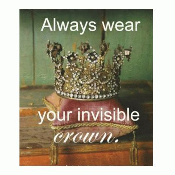 Self Confidence Check: Always Wear Your Invisible Crown