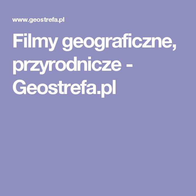 Filmy geograficzne, przyrodnicze - Geostrefa.pl