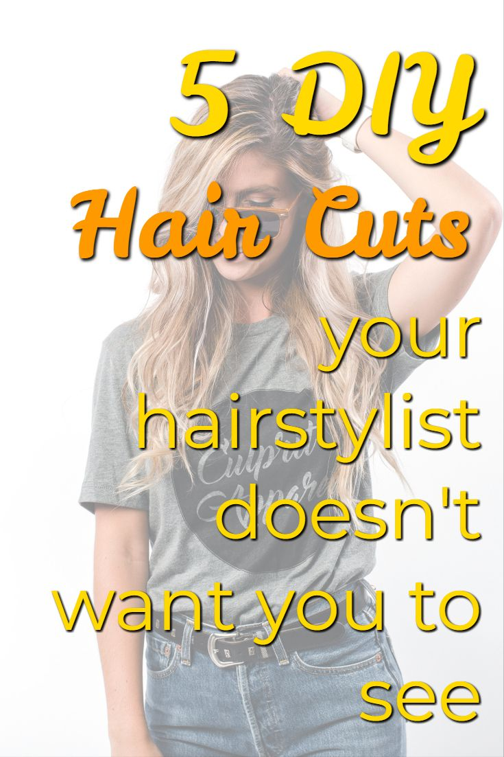 5 DIY Haircuts Your hairstylist doesn't want you to see. Yes you can cut your own hair. DIY haircuts for women. #haircut #diy #ponytail
