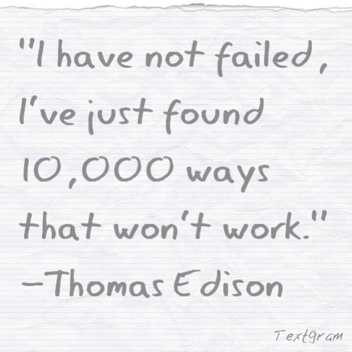 Thomas Edison - Turning a negative into 10,000 negatives in order to make it appear optimistic - A clever little bast*rd.