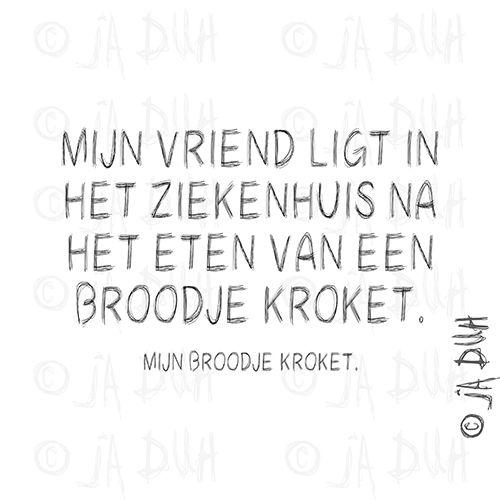Broodje kroket Door © Ja Duh #Humor