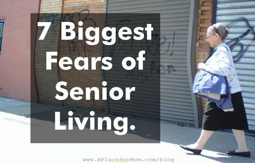 7 Biggest Fears of Senior Living #seniors #caregiver
