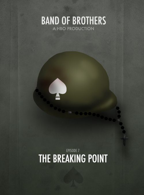 BAND OF BROTHERS MINIMALIST POSTERS † Episode 7 - The Breaking Point.