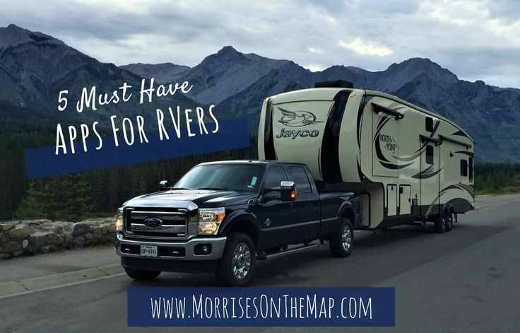 5 Must Have Apps for RVers Morrises On The Map
