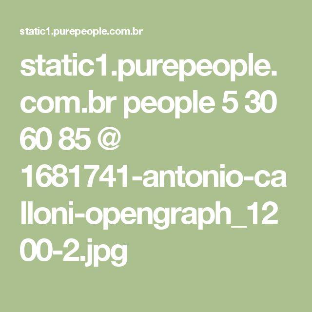 static1.purepeople.com.br people 5 30 60 85 @ 1681741-antonio-calloni-opengraph_1200-2.jpg
