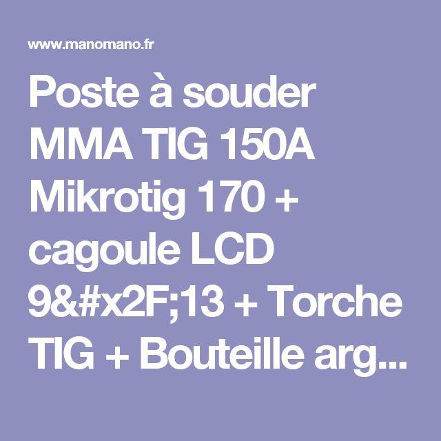 Poste à souder MMA TIG 150A Mikrotig 170 + cagoule LCD 9/13 + Torche TIG + Bouteille argon + Détendeur mig + accessoires - 958 - Outillage