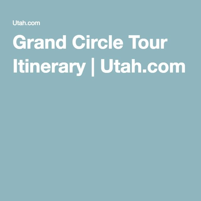 Grand Circle Tour Itinerary | Utah.com