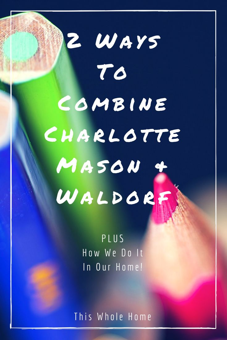 Tips for combining Waldorf and Charlotte Mason in your homeschool