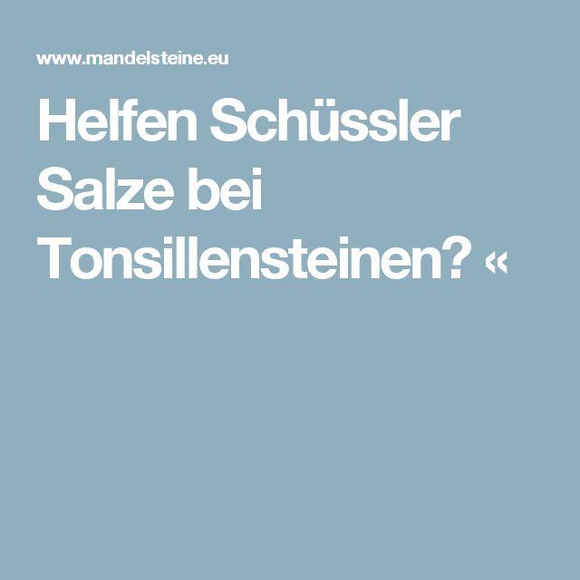 Helfen Schüssler Salze bei Tonsillensteinen? «