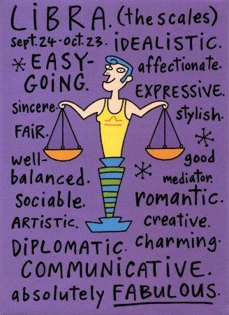 Dad.  Easy going, creative, well-balanced, fair, artistic, romantic, diplomatic, charming.