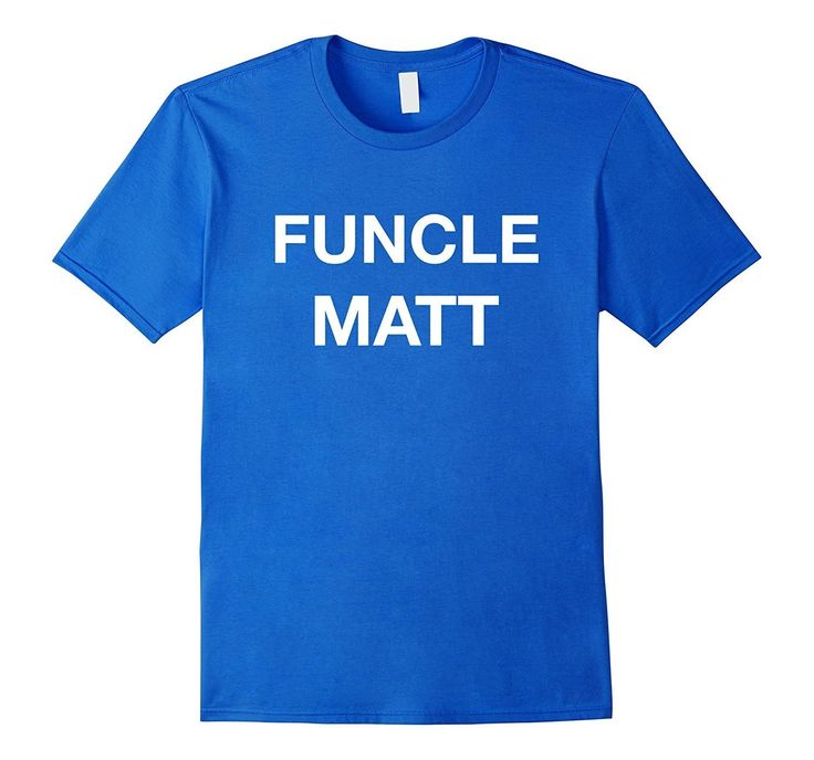 Funcle Matt Shirt - Gift for Your Funny Uncle Matt