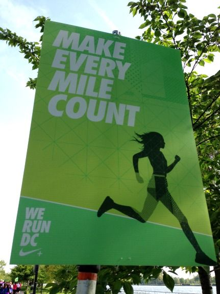Make Every mile Count...a good reminder with five miles to go during the Nike Women's Half Marathon