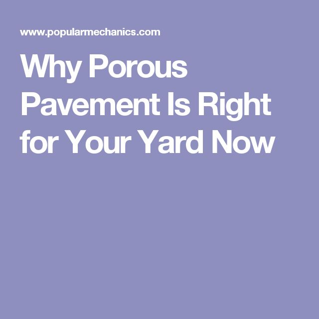 Why Porous Pavement Is Right for Your Yard Now