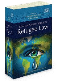 Satvinder Singh Juss & Colin Harvey, eds., Contemporary Issues in Refugee Law, Edward Elgar, August 2013
