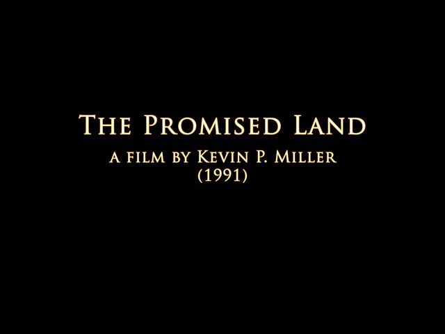 """THE PROMISED LAND - a film by Kevin P. Miller (1991) by Kevin P. Miller. It is one of my earliest films, yet 'The Promised Land' remains among my most beloved. This documentary, initially created in about five weeks' time for a local ABC-TV affiliate, won a slew of regional Emmys™, was nominated for a national Emmy award, and captured a Bronze Medal in the category of """"International TV Programming"""" from the N.Y. International Film & Television Festival in 1992."""