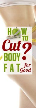 To cut body fat for good meansconsistently avoidingeverything that adds to your bodyfat. This can be accomplishedby adhering to every rule in the book to destroyfat gains. Here are some of these rules; Aim for a calorie intake of 500 per day Consume less calories than you burn and exercise morethan you normally do. MaintainRead More