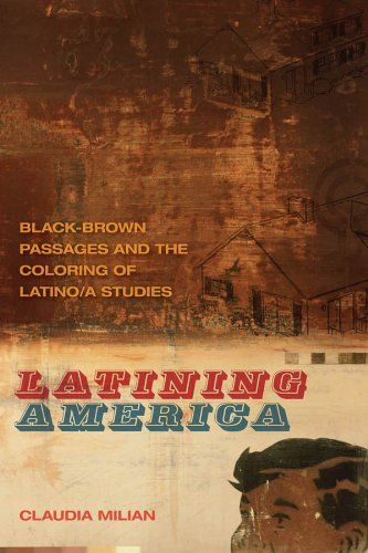 "Latining America: Black-Brown Passages and the Coloring of Latino/a Studies (The New Southern Studies Ser.):   DIVWith ILatining America/I, Claudia Milian proposes that the economies of blackness, brownness, and dark brownness summon a new grammar for Latino/a studies that she names ""Latinities."" Milian's innovative study argues that this ensnared economy of meaning startles the typical reading practices deployed for brown Latino/a embodiment.BRBRILatining America/I keeps company with ..."
