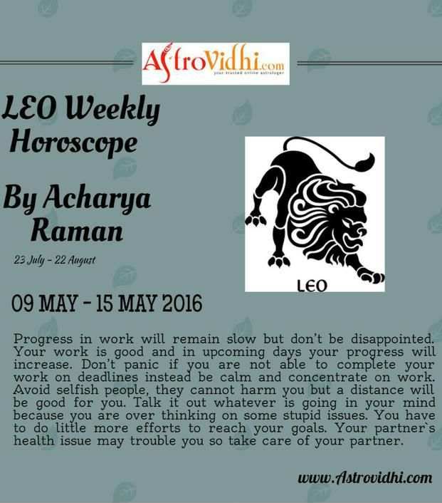 Check your Leo Weekly Horoscope (09/05/2016-15/05/2016).Read your weekly horoscope online Hindi/English at AstroVidhi.com.  #leo #weekly_horoscope