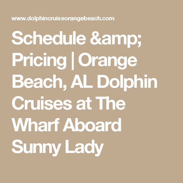 Schedule & Pricing | Orange Beach, AL Dolphin Cruises at The Wharf Aboard Sunny Lady