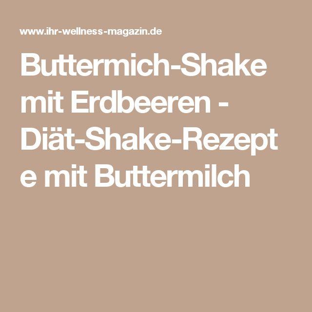 Buttermich-Shake mit Erdbeeren - Diät-Shake-Rezepte mit Buttermilch