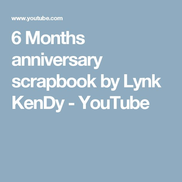 6 Months anniversary scrapbook by Lynk KenDy - YouTube