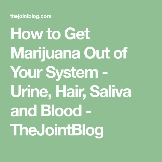 how to get weed out of system fast