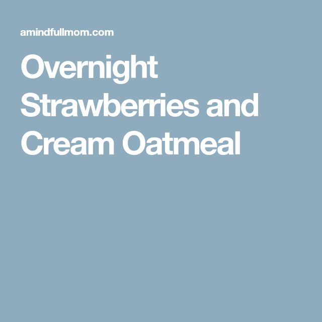 Overnight Strawberries and Cream Oatmeal