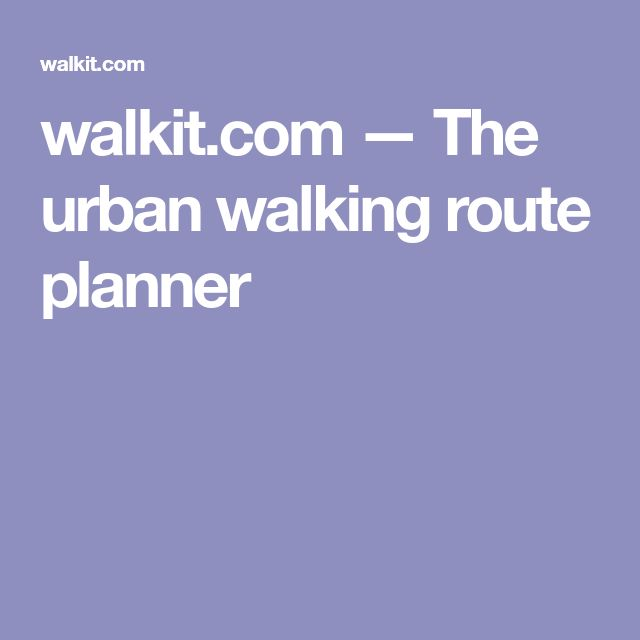 walkit.com — The urban walking route planner