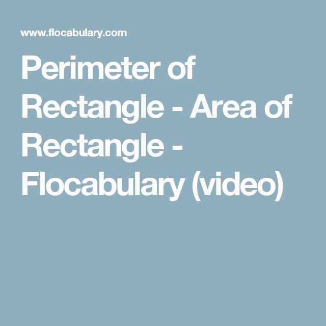 Perimeter of Rectangle - Area of Rectangle - Flocabulary (video)