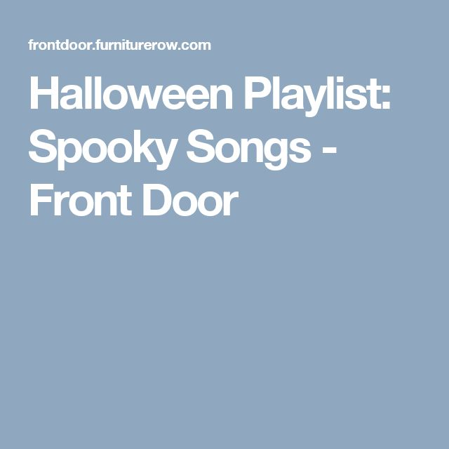Halloween Playlist: Spooky Songs - Front Door