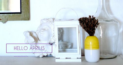 Hello Április! Gondolataim az elmúlt és az elkövetkező hónapról!