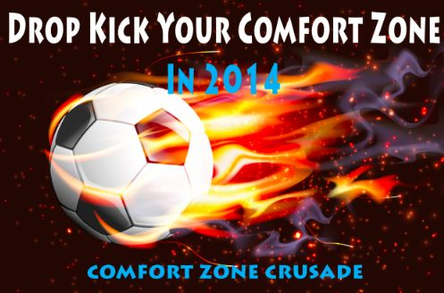 Drop Kick Your Comfort Zone In 2014 | Yes! More of this.