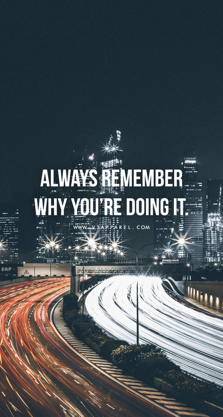 Always remember why your doing it.  Head over to www.V3Apparel.com/MadeToMotivate to download this wallpaper and many more for motivation on the go! / Fitness Motivation / Workout Quotes / Gym Inspiration / Motivational Quotes / Motivation