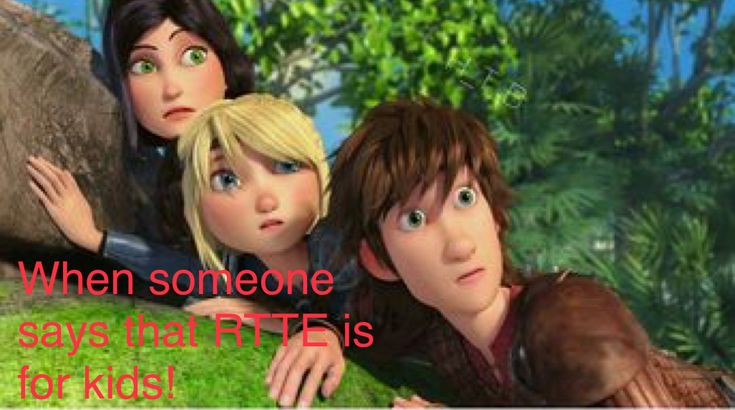 True < RTTE is for kids, teens, adults. Basically RTTE is for everybody. :)