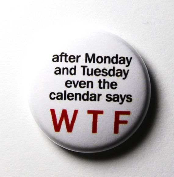 Hehe, this is MY WEEK since I am off Sunday Monday Tuesday and work Wed-Sat.