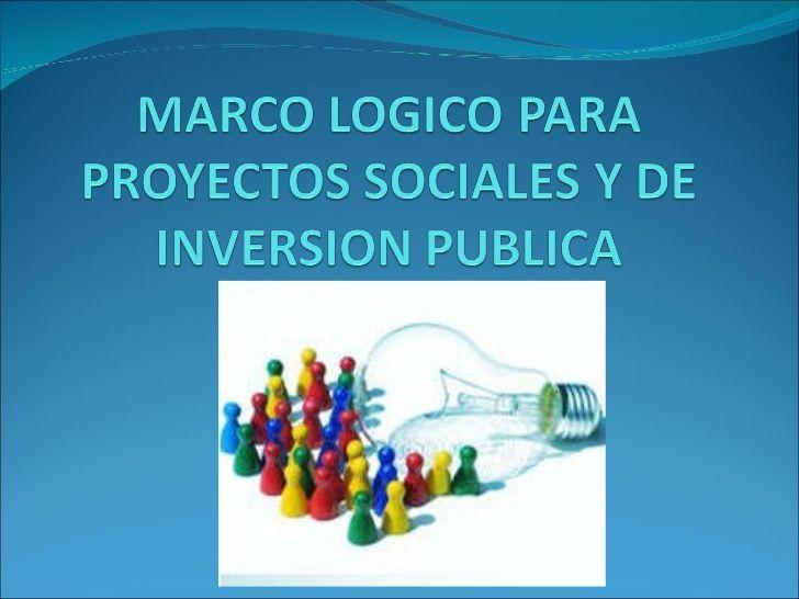 Marco logico para proyectos sociales y de inversion