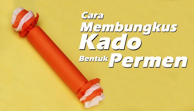 Cara Membungkus Kado Bentuk Permen/How to a wrap gift a candy style
