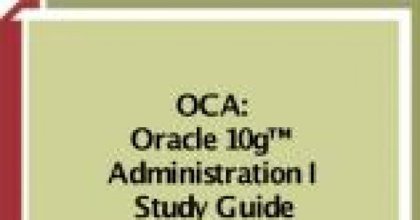 ORACLE 10G ADMINISTRATION I STUDY GUIDE