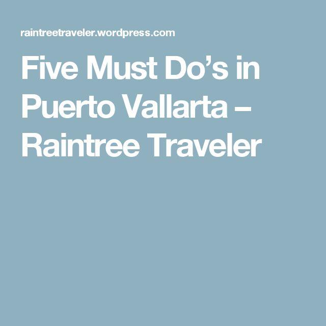 Five Must Do's in Puerto Vallarta – Raintree Traveler