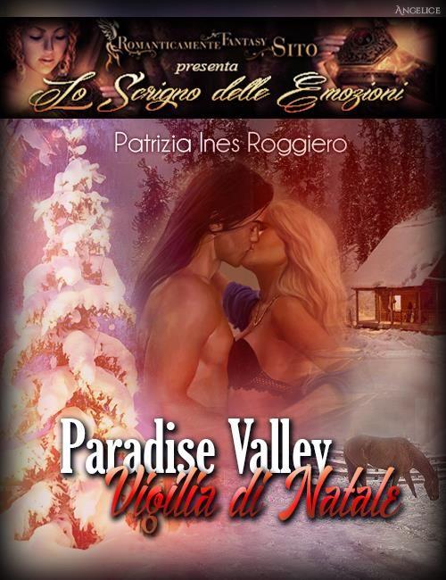 Lo scrigno delle emozioni Natale: Paradise Valley: La Vigilia di Natale di Patrizia Ines Roggero