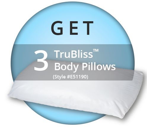 PROMO: GET 3 FREE TruBliss­™ body pillows!!*   Great for patient/resident care and comfort!  For every 24 TruBliss™ Lofty pillows you purchase, you will get a 3 TruBliss™ Body pillows FREE!   Take advantage of this great offer today! - http://www.mipinc.com/trubliss-promo