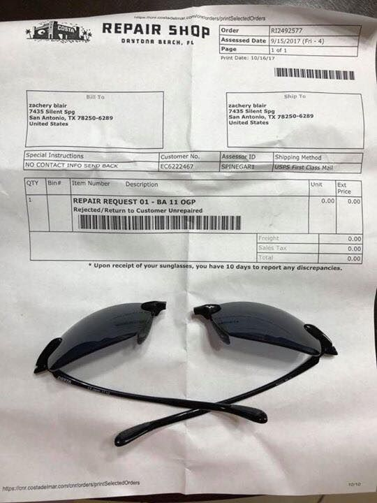 So this is what I get from #Costasunglasses....The first day I bought a new pair of Costa glasses the Costa symbols fell off and returned them for a new pair.  Next while out of the country my glasses snapped right in half less than a month after purchase.  I sent them to their repair department and got rejected!  This is the LAST time I EVER buy #costapieceofshit glasses! #cuteitems #watch #sunglasses #toys #noveltytoys