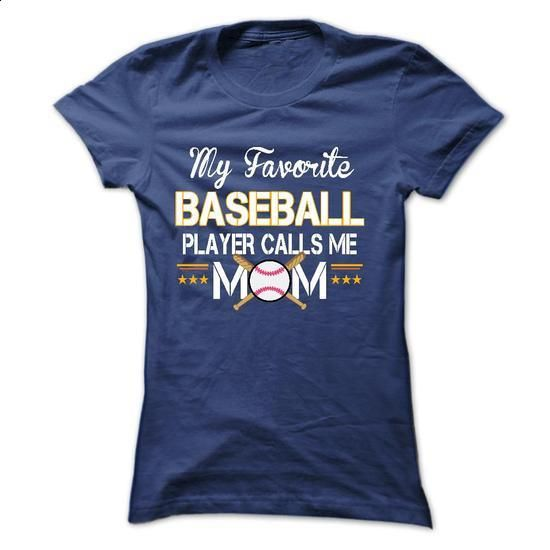 My favorite BASEBALL player calls me mom - #design shirts #plain t shirts. GET YOURS => https://www.sunfrog.com/Sports/My-favorite-BASEBALL-player-calls-me-mom-Ladies.html?60505